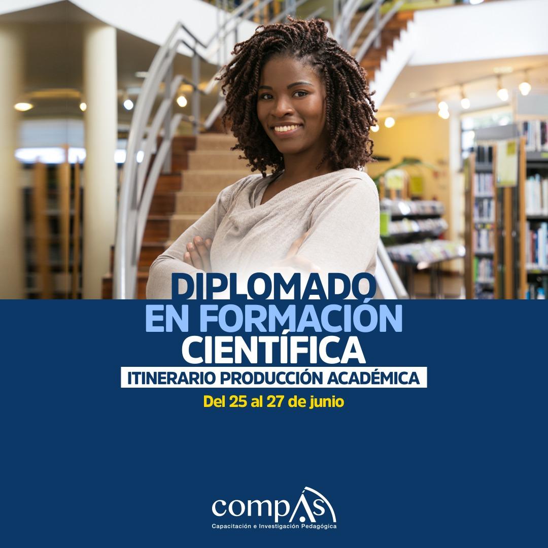 Diplomado en Formación académica con itinerario en producción científica de impacto